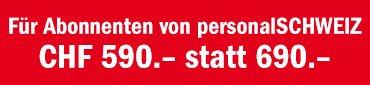 Für Abonnenten von personalSCHWEIZ CHF 590.- statt 690.-