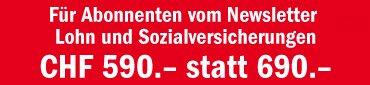 Für Abonnenten NL Lohn- Soz: 590.- statt 690.-